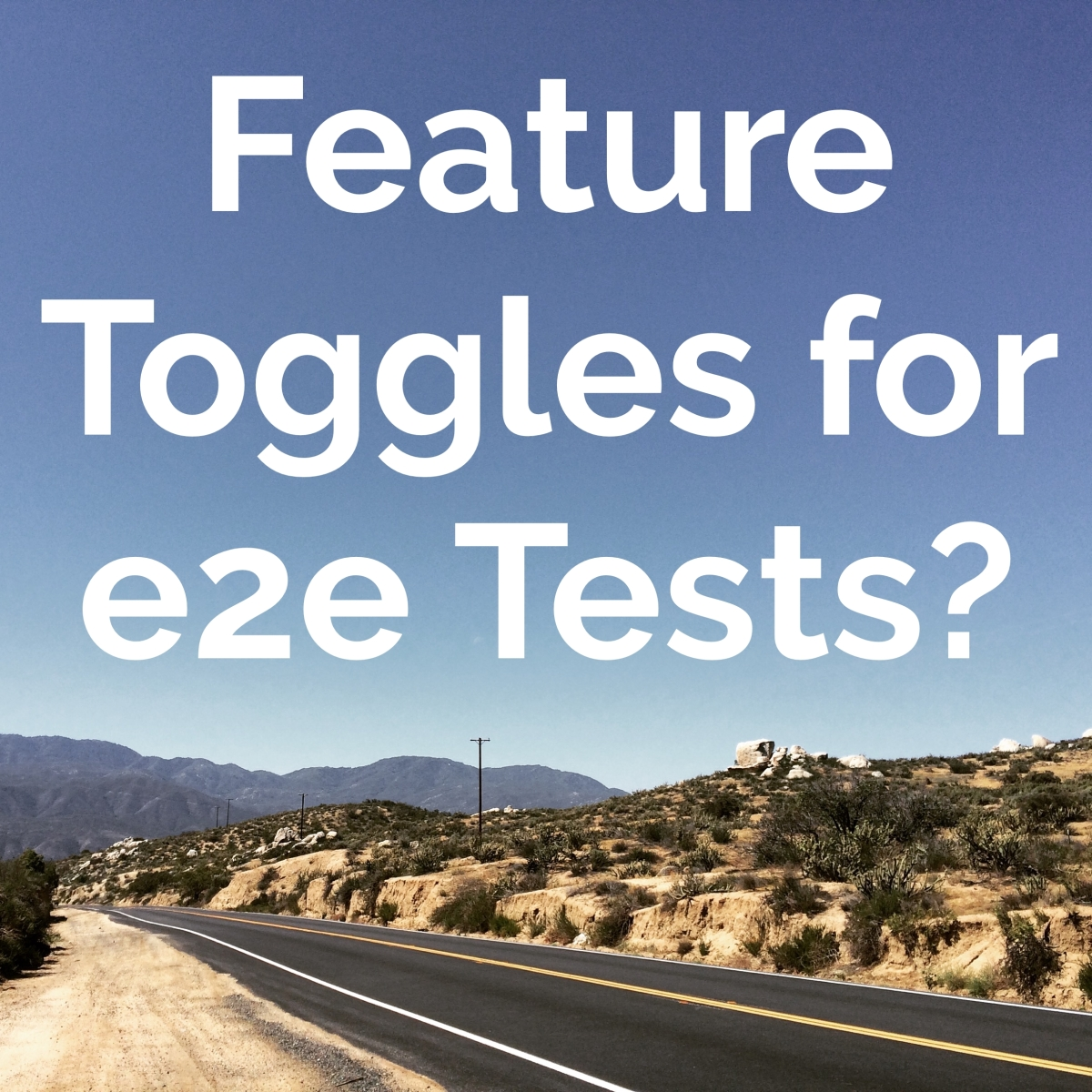 Feature Toggles for Automated e2e Tests