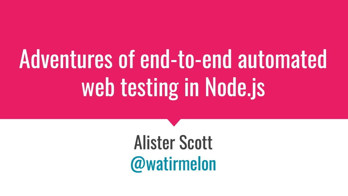 Adventures of end-to-end automated web testing in Node.js